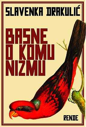 Basne o komunizmu - Slavenka Drakulić | Rende