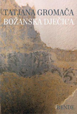 Božanska dječica - Tatjana Gromača | Rende