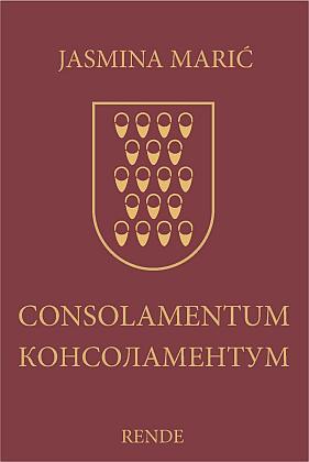 Consolamentum - Jasmina Marić | Rende