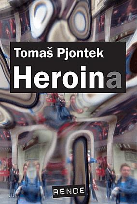 Heroin(a) - Tomaš Pjontek | Rende