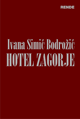 Hotel Zagorje - Ivana Simić Bodrožić | Rende