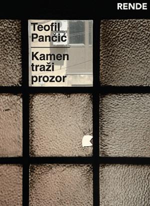 Kamen traži prozor - Teofil Pančić   Rende
