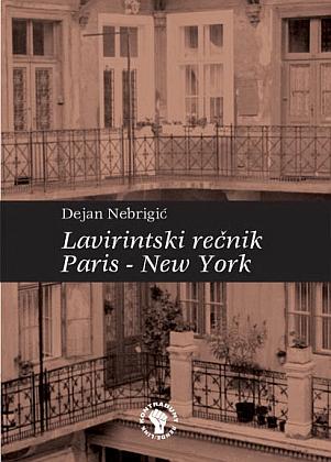 Lavirintski rečnik Paris - New York - Dejan Nebrigić | Rende