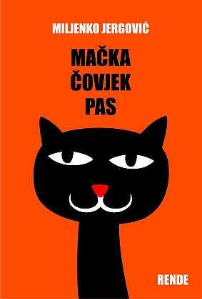 Mačka, čovjek, pas - Miljenko Jergović | Rende