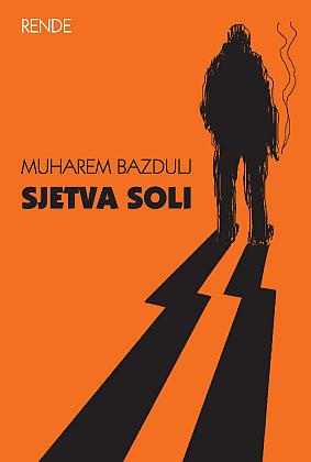 Sjetva soli - Muharem Bazdulj | Rende