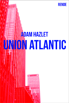 Union Atlantic - Adam Hazlet | Rende