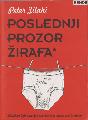 Poslednji prozor žirafa - Peter Zilahi | Rende