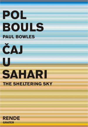 Čaj u Sahari - Pol Bouls | Rende