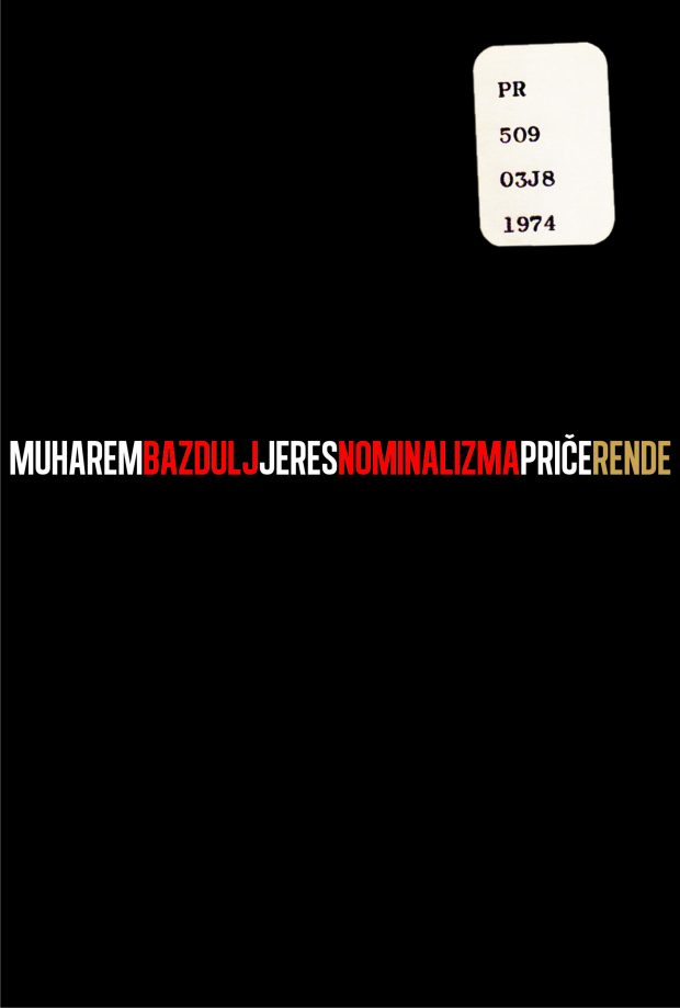Jeres nominalizma - Muharem Bazdulj | Rende