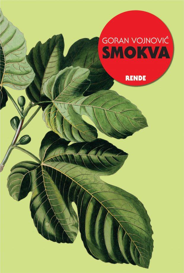 Smokva - Goran Vojnović | Rende
