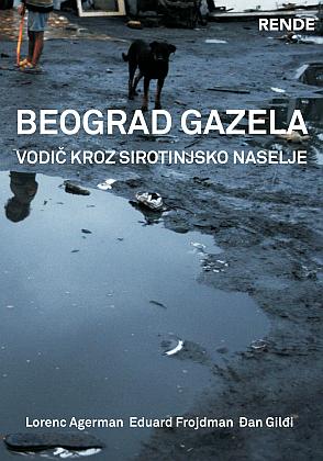 Beograd Gazela - vodič kroz sirotinjsko naselje - Grupa autora | Rende