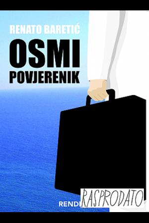 Osmi povjerenik - Renato Baretić | Rende