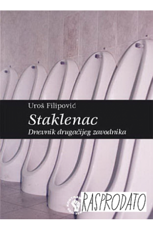Staklenac - Dnevnik drugačijeg zavodnika - Uroš Filipović | Rende