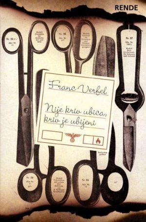 Nije kriv ubica kriv je ubijeni - Franc Verfel | Rende