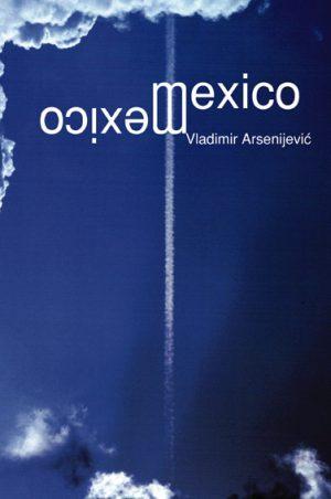Mexico: ratni dnevnik - Vladimir Arsenijević | Rende